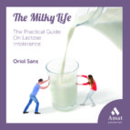 The Milky Life: The Practical Guide on Lactose Intolerance (English Edition)