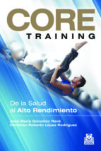 Core Training: De La Salud Al Alto Rendimiento (Fitness/Aeróbico Nº 66)