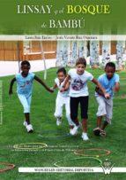 Linsay y el bosque de bambu: Un cuento motor para jugar, cooperar, convivir y crear en educacion infantil y el primer ciclo de primaria
