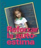 Reforzar la autoestima: Colección  Educando N° 3