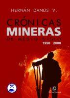 CRÓNICAS MINERAS DE MEDIO SIGLO (1950-2000) (EBOOK)