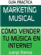 MARKETING MUSICAL. CÓMO VENDER TU MÚSICA EN INTERNET (EBOOK)