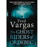 The Ghost Riders of Ordebec: A Commissaire Adamsberg novel