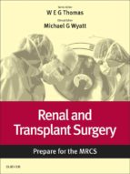 Renal and Transplant Surgery: Prepare for the MRCS: Key articles from the Surgery Journal