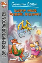 ¡Llueven malas noticias, Stiltonut!: Prehistorratones 10 (Geronimo Stilton)