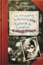 La increíble y verdadera (al 113%) historia de Cornelius Tuckerman