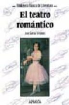 El teatro romántico (Literatura - Biblioteca Básica De Literatura - Serie «General»)