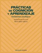 PRACTICAS DE COGNICION Y APRENDIZAJE: FUNDAMENTOS PSICOLOGICOS