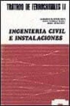 TRATADO DE FERROCARRILES II. INGENIERIA CIVIL E INSTALACIONES
