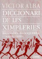 DICCIONARI DE LES XIMPLERIES: BAJANADES, BADAQUERIES I TRAPELLERI ES