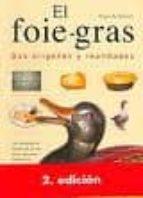 El foie-gras. Sus orígenes y realidades (Cocina)