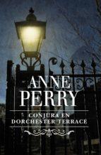 Conjura en Dorchester Terrace (Inspector Thomas Pitt 27)