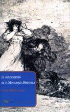 El Hundimiento De La Monarquía Hispánica (Papeles Del Tiempo Nº 14)