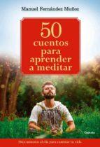 50 Cuentos Universales Para Sanar Tu Vida (Vida Actual)