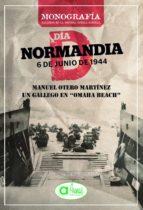 Manuel Otero Martínez: Un gallego en Omaha Beach