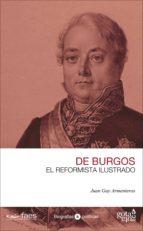 Javier De Burgos. El Reformista Ilustrado