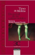 Don Gil De Las Calzas Verdes (Clasicos Castalia)