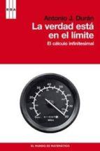 LA VERDAD ESTA EN EL LIMITE: EL CALCULO INFINITESIMAL