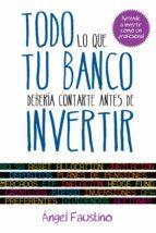 TODO LO QUE TU BANCO DEBERÍA CONTARTE ANTES DE INVERTIR (EBOOK)