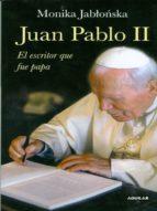 Juan Pablo II. El Escritor Que Fue Papa