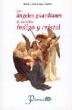 ANGELES GUARDIANES DE LOS NIÑOS INDIGO Y CRISTAL