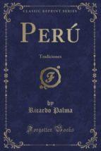 Perú: Tradiciones (Classic Reprint)
