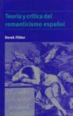 TEORIA Y CRITICA DEL ROMANTICISMO ESPAÑOL