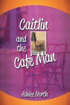 CAITLIN AND THE CAFÉ MAN (EBOOK)