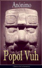 Popol Vuh: Clásicos De La Literatura