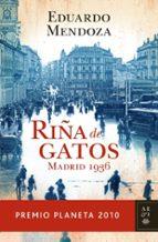 Riña de gatos (premio planeta 2010) (Autores Españoles e Iberoamericanos)