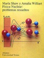 FISICA NUCLEAR: PROBLEMAS RESUELTOS