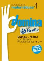 CUADERNOS DOMINA MATEMATICAS 4 SUMAS Y RESTAS CON LLEVADA. PROBLE MAS DE + Y -