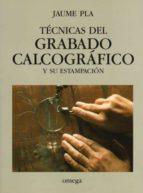 TECNICAS DEL GRABADO CALCOGRAFICO