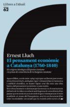 El pensament econòmic a Catalunya (1760-1840): Els orígens ideològics del proteccionisme i la presa de consciència de la burges (Llibres a l