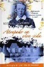 ATRAPADO EN OTRA VIDA: TRILOGIA EL LEXICON DE ALDOUS (1ER. VOLUMEN) (ESCRITURA DESATADA)