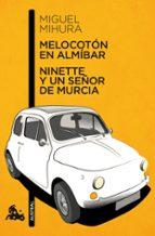 Melocotón en Almibar. Ninete y su Señor de Murcia