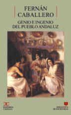 Genio e ingenio del pueblo andaluz                                              . (BIBLIOTECA DE ESCRITORAS. B/E.)