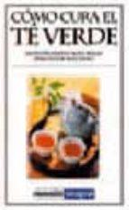 Cómo cura el té verde (INTEGRAL)