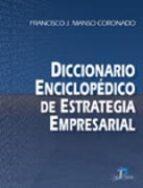 DICCIONARIO ENCICLOPEDICO DE ESTRATEGIA EMPRESARIAL
