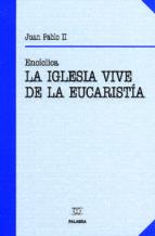 La Iglesia vive de la Eucaristía (Documentos MC)