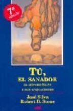 TU, EL SANADOR:EL METODO SILVA Y SUS APLICACIONES (3ª ED.)