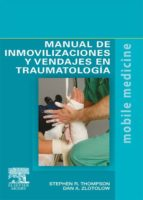 MANUAL DE INMOVILIZACIONES Y VENDAJES EN TRAUMATOLOGÍA (EBOOK)