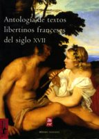 Antología de textos libertinos franceses del siglo XVII (Márgenes nº 8)