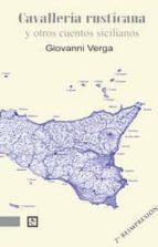 CAVALLERIA RUSTICANA Y OTROS CUENTOS SICILIANOS (2ª ED.)