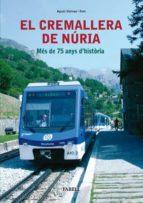 EL CREMALLERA DE NURIA: MES DE 75 ANYS D HISTORIA