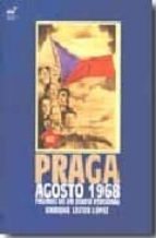 PRAGA, AGOSTO 1968: PAGINAS DE UN DIARIO PERSONAL