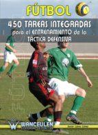 Futbol: 450 tareas integradas para el entrenamiento de la tactica defensiva