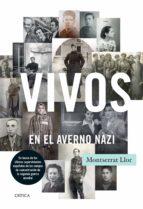 Vivos en el averno nazi: En busca de los últimos supervivientes españoles de los campos de concentración de la segunda guerra mundial