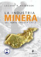LA INDUSTRIA MINERA DEL NORTE CHICO (EBOOK)