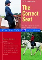 The Correct Seat: Tips For Riders On How To Achieve Better Balance (Cadmos Horse Guides) (English Edition)